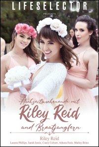 Hochzeitswochenende mit Riley Reid und Brautjungfern