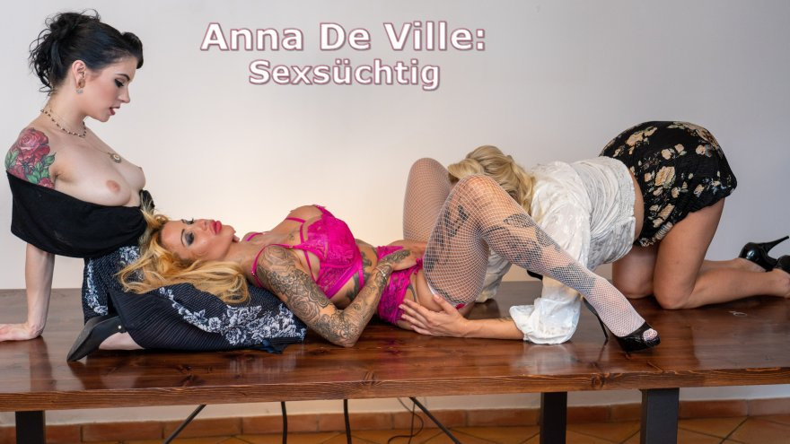 Anna De Ville Sexsuechtig