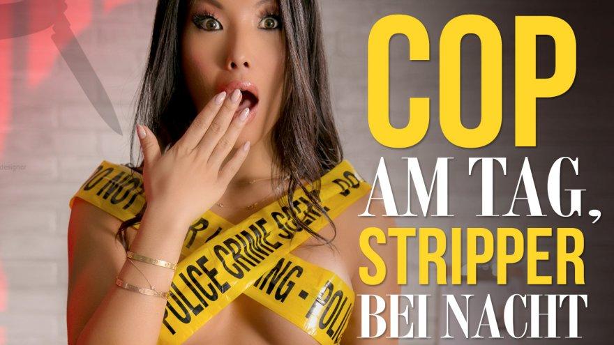 Cop am Tag Stripper bei Nacht